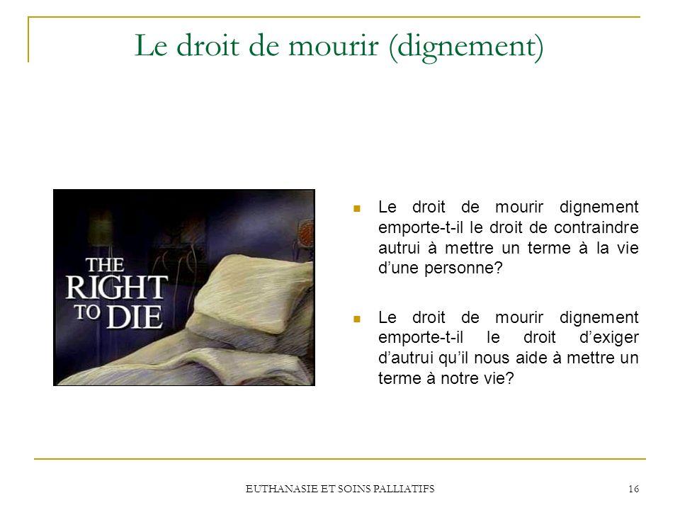 Le droit de mourir (dignement)