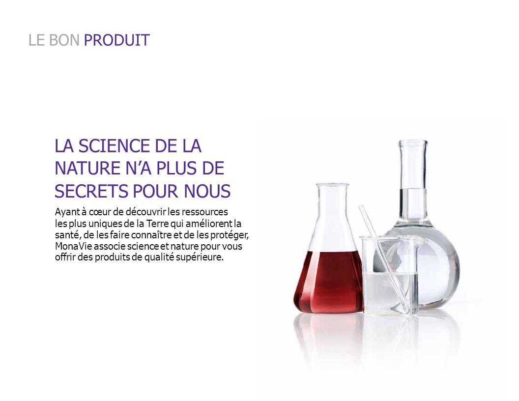 LA SCIENCE DE LA NATURE N'A PLUS DE SECRETS POUR NOUS LE BON PRODUIT