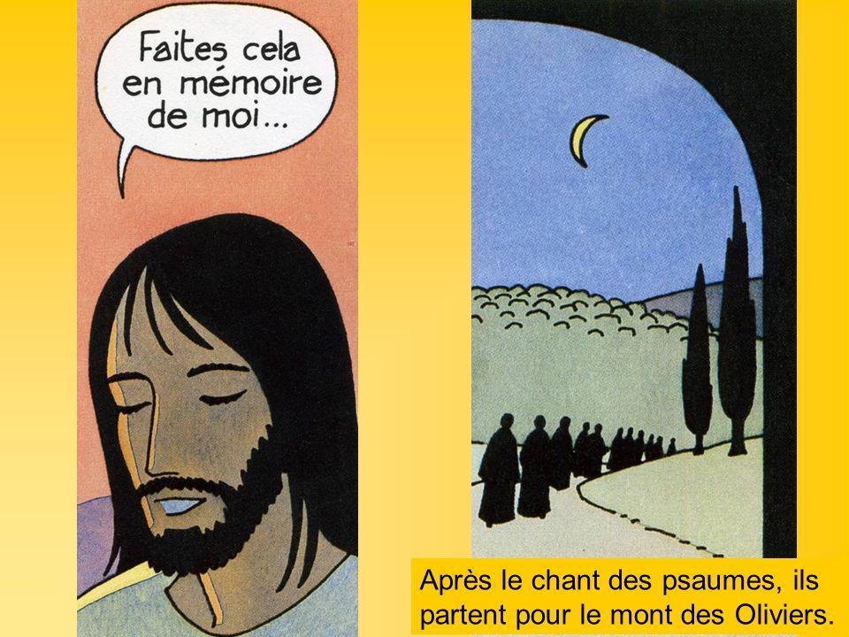 Après le chant des psaumes, ils partent pour le mont des Oliviers.