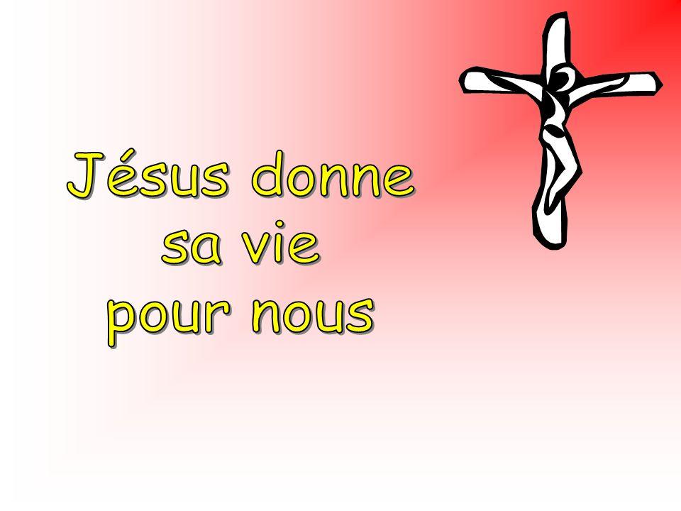 Jésus donne sa vie pour nous