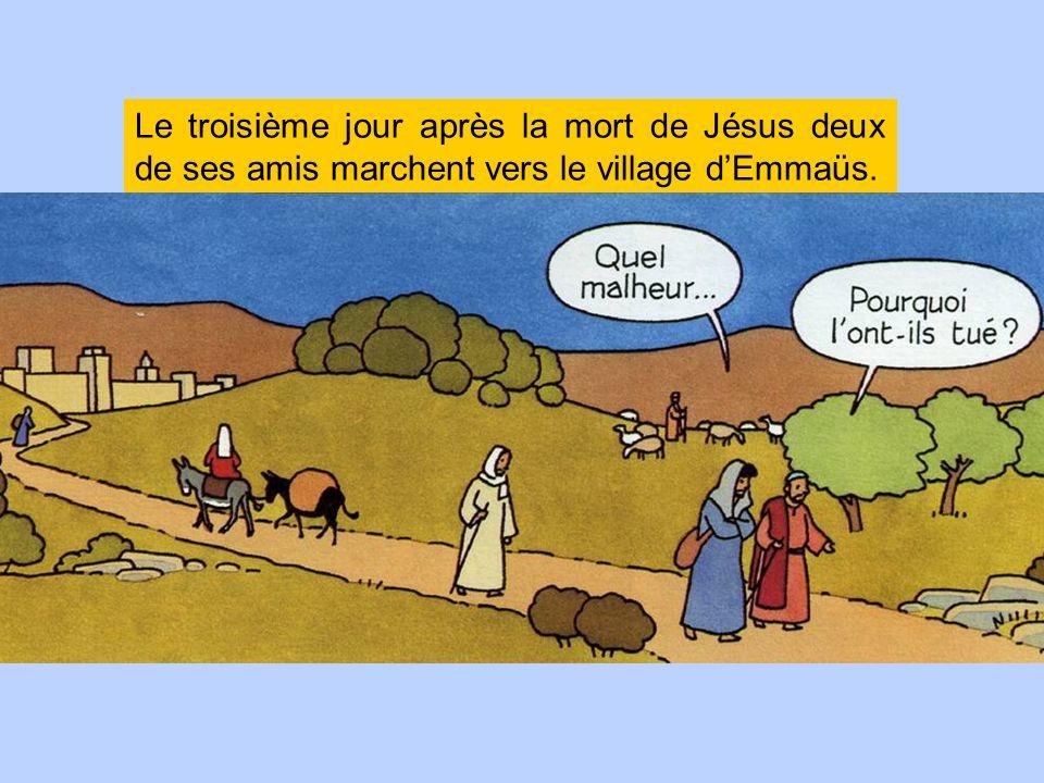Le troisième jour après la mort de Jésus deux de ses amis marchent vers le village d'Emmaüs.