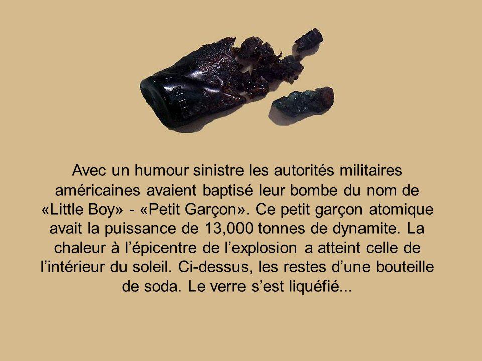 Avec un humour sinistre les autorités militaires américaines avaient baptisé leur bombe du nom de «Little Boy» - «Petit Garçon».