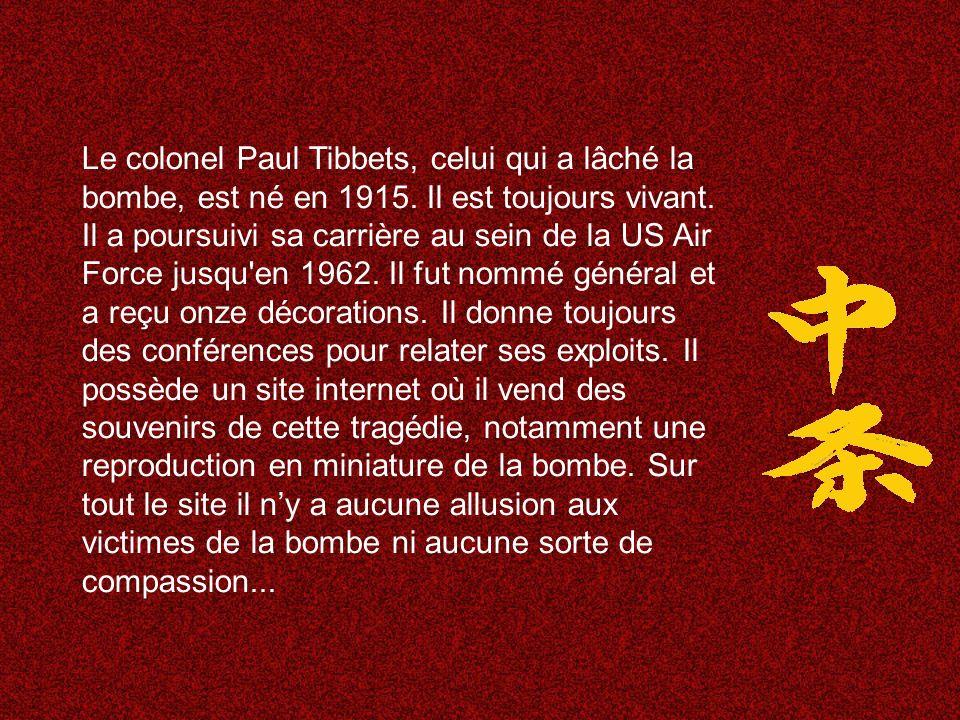 Le colonel Paul Tibbets, celui qui a lâché la bombe, est né en 1915