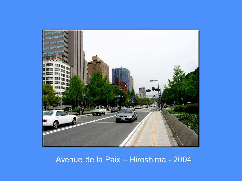 Avenue de la Paix – Hiroshima - 2004