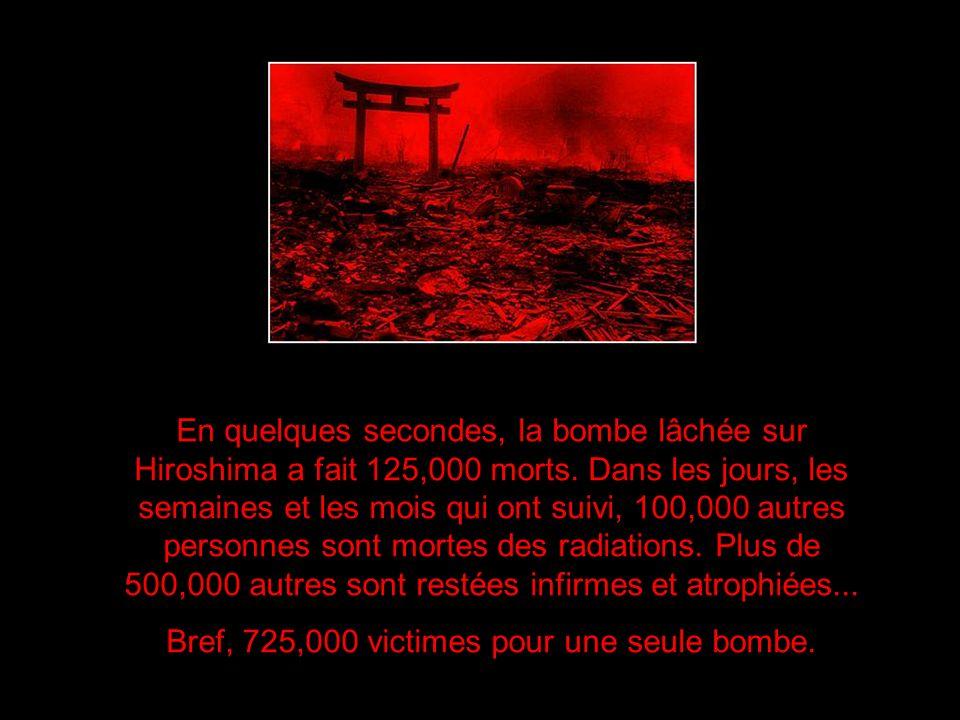 Bref, 725,000 victimes pour une seule bombe.