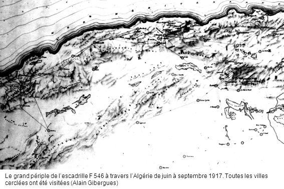 Le grand périple de l'escadrille F 546 à travers l'Algérie de juin à septembre 1917.
