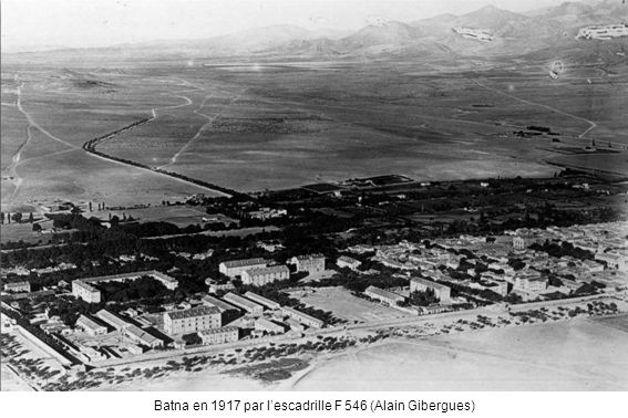 Batna en 1917 par l'escadrille F 546 (Alain Gibergues)