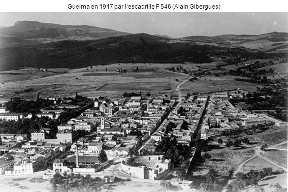 Guelma en 1917 par l'escadrille F 546 (Alain Gibergues)