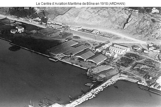 Le Centre d'Aviation Maritime de Bône en 1918 (ARDHAN)