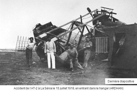 Dernière diapositive Accident de l'AT-2 à La Sénia le 15 juillet 1918, en entrant dans le hangar (ARDHAN)