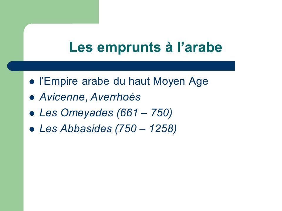 Les emprunts à l'arabe l'Empire arabe du haut Moyen Age