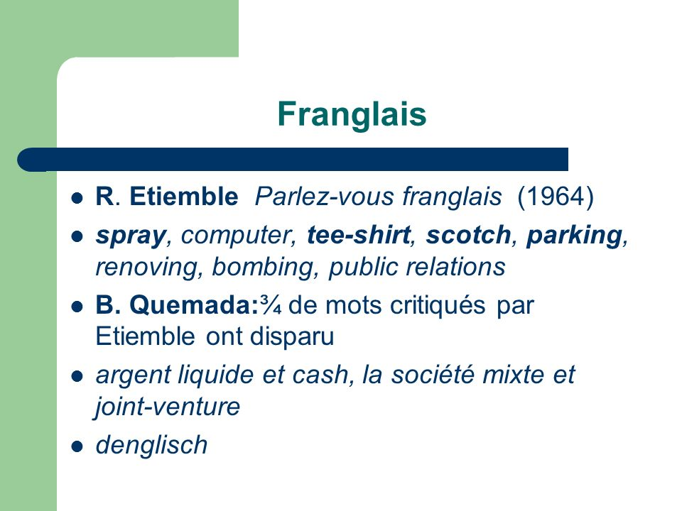 Franglais R. Etiemble Parlez-vous franglais (1964)