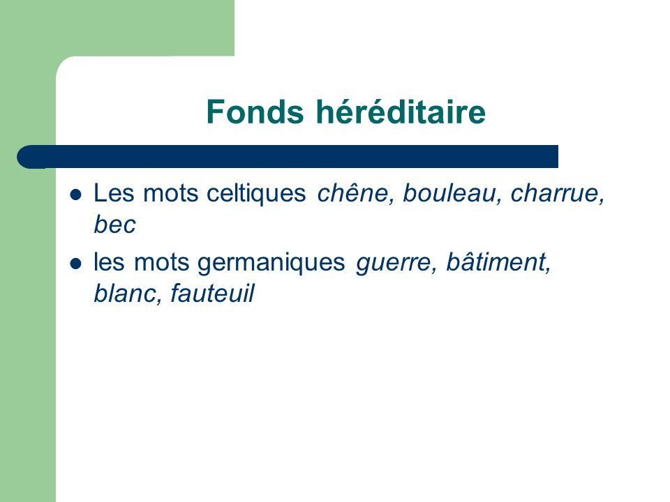 Fonds héréditaire Les mots celtiques chêne, bouleau, charrue, bec