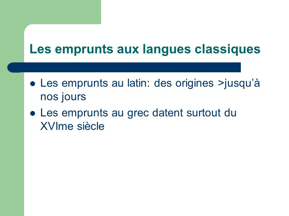 Les emprunts aux langues classiques