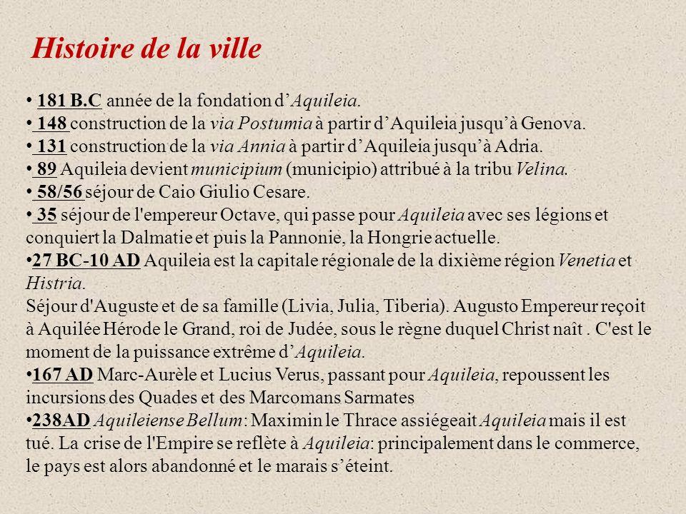 Histoire de la ville 181 B.C année de la fondation d'Aquileia.