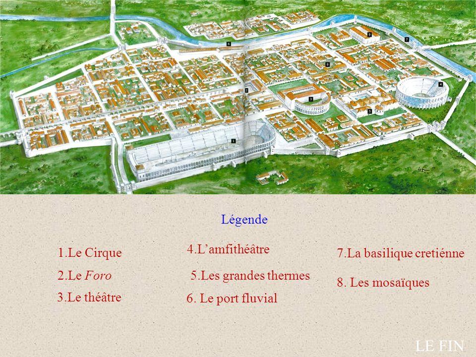 LE FIN Légende 4.L'amfithéâtre 1.Le Cirque 7.La basilique cretiénne