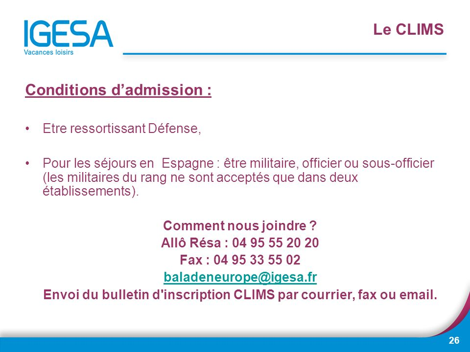 Envoi du bulletin d inscription CLIMS par courrier, fax ou email.