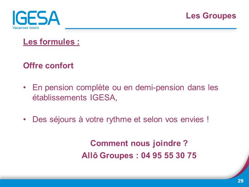 Les Groupes Les formules : Offre confort. En pension complète ou en demi-pension dans les établissements IGESA,