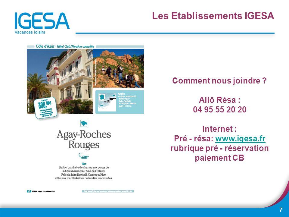 Pré - résa: www.igesa.fr rubrique pré - réservation paiement CB