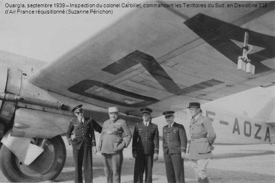 Ouargla, septembre 1939 – Inspection du colonel Carbillet, commandant les Territoires du Sud, en Dewoitine 338 d'Air France réquisitionné (Suzanne Périchon)