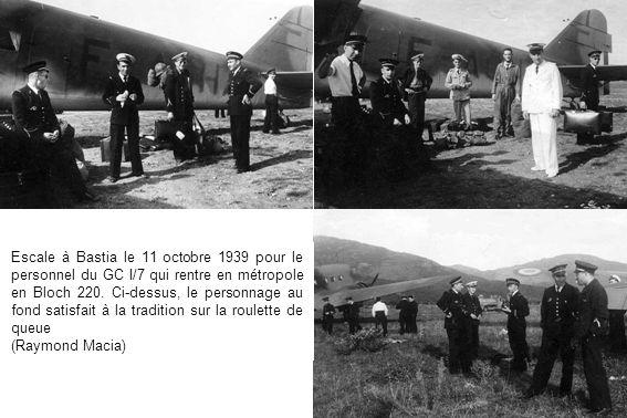 Escale à Bastia le 11 octobre 1939 pour le personnel du GC I/7 qui rentre en métropole en Bloch 220. Ci-dessus, le personnage au fond satisfait à la tradition sur la roulette de queue