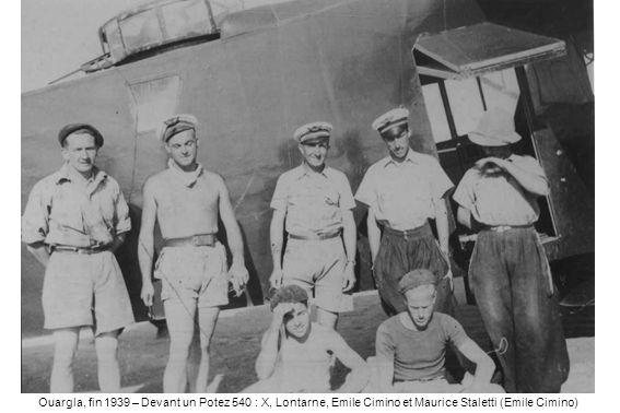 Ouargla, fin 1939 – Devant un Potez 540 : X, Lontarne, Emile Cimino et Maurice Staletti (Emile Cimino)