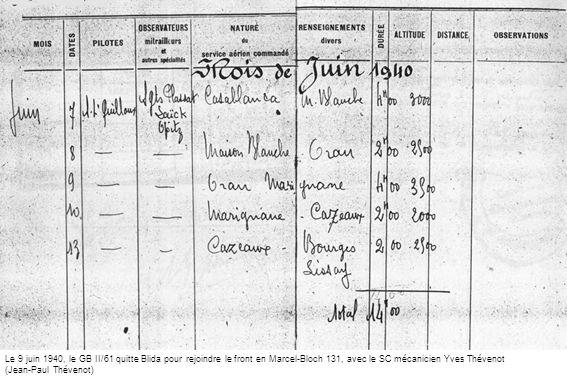 Le 9 juin 1940, le GB II/61 quitte Blida pour rejoindre le front en Marcel-Bloch 131, avec le SC mécanicien Yves Thévenot