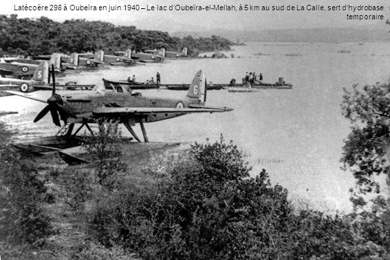 Latécoère 298 à Oubeïra en juin 1940 – Le lac d'Oubeïra-el-Mellah, à 5 km au sud de La Calle, sert d'hydrobase temporaire