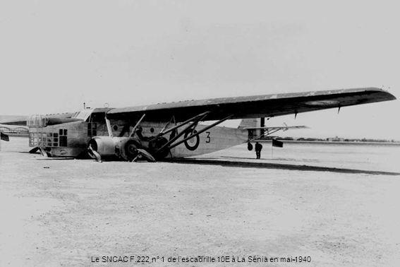 Le SNCAC F.222 n° 1 de l'escadrille 10E à La Sénia en mai 1940