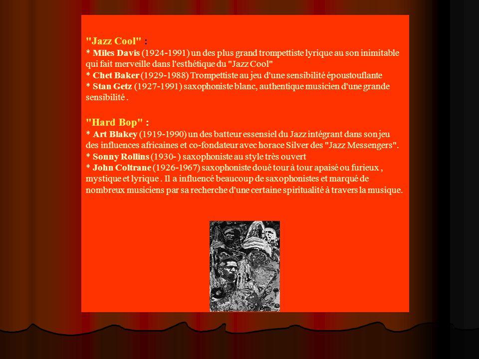 Jazz Cool : * Miles Davis (1924-1991) un des plus grand trompettiste lyrique au son inimitable qui fait merveille dans l esthétique du Jazz Cool