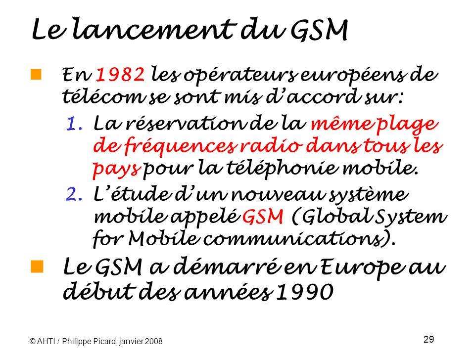 Le lancement du GSM En 1982 les opérateurs européens de télécom se sont mis d'accord sur: