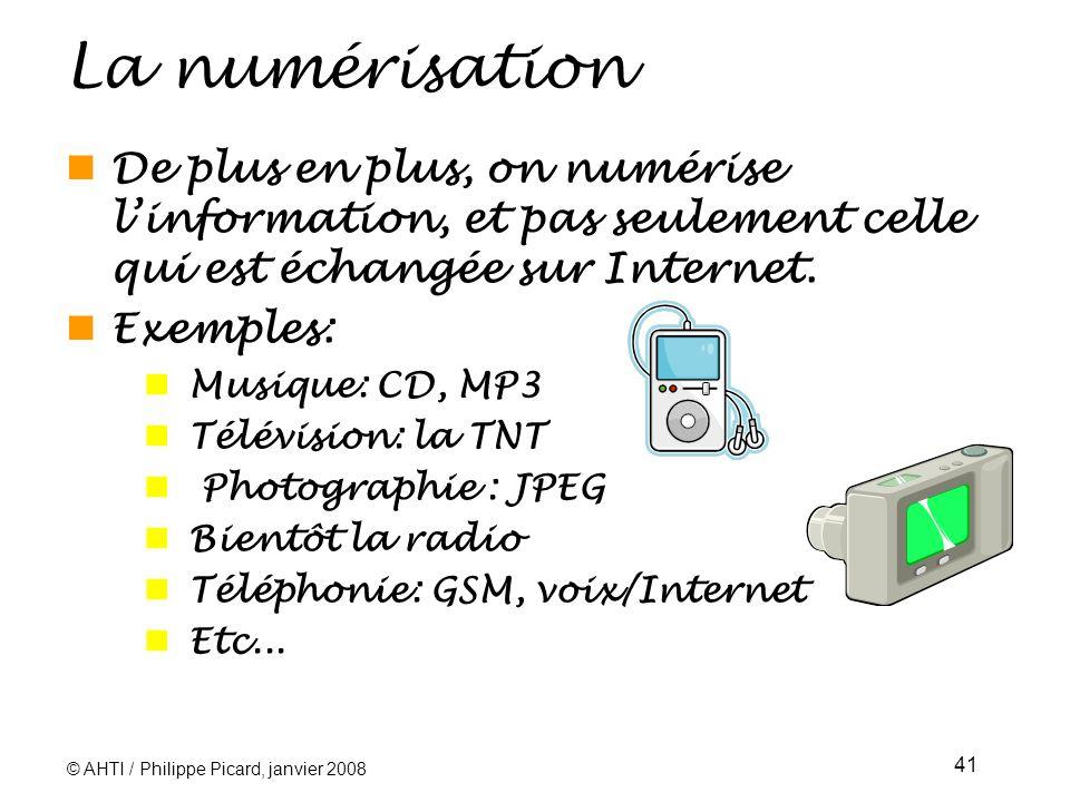 La numérisation De plus en plus, on numérise l'information, et pas seulement celle qui est échangée sur Internet.