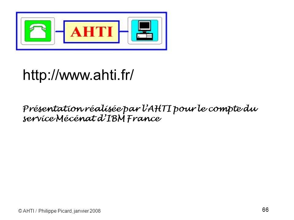 http://www.ahti.fr/ Présentation réalisée par l'AHTI pour le compte du service Mécénat d'IBM France