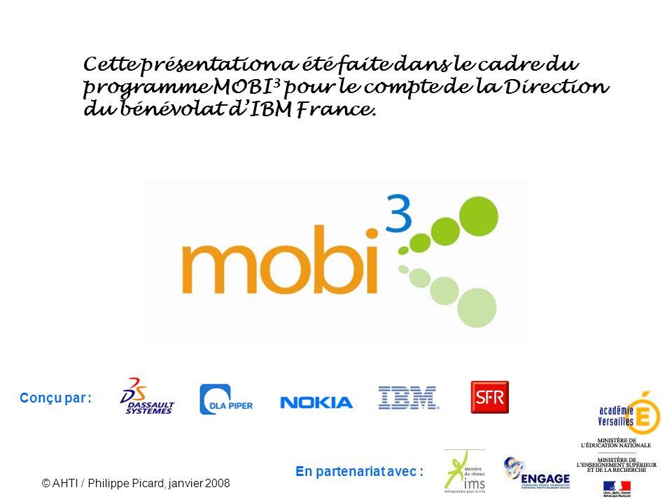 Cette présentation a été faite dans le cadre du programme MOBI3 pour le compte de la Direction du bénévolat d'IBM France.