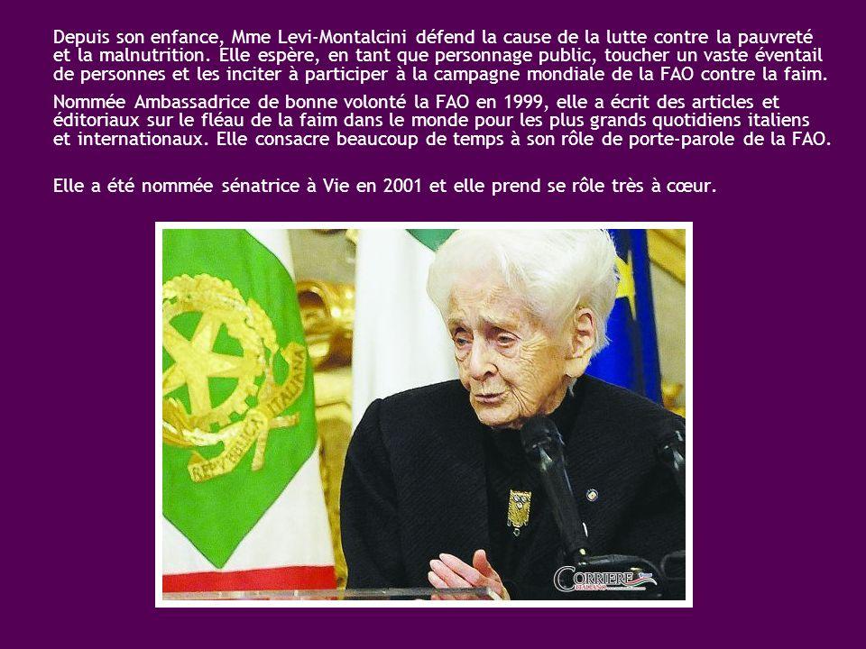 Depuis son enfance, Mme Levi-Montalcini défend la cause de la lutte contre la pauvreté et la malnutrition. Elle espère, en tant que personnage public, toucher un vaste éventail de personnes et les inciter à participer à la campagne mondiale de la FAO contre la faim.