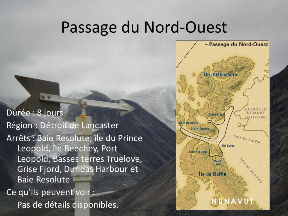 Passage du Nord-Ouest Durée : 8 jours Région : Détroit de Lancaster