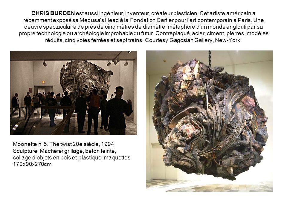 CHRIS BURDEN est aussi ingénieur, inventeur, créateur plasticien
