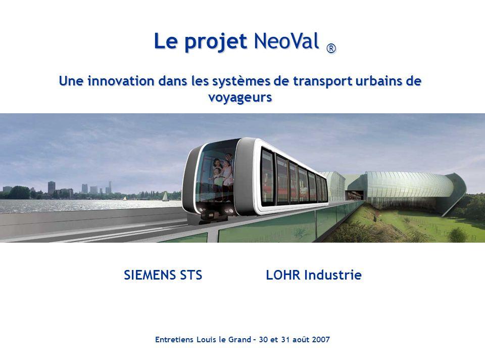 Le projet NeoVal ® Une innovation dans les systèmes de transport urbains de voyageurs. SIEMENS STS.