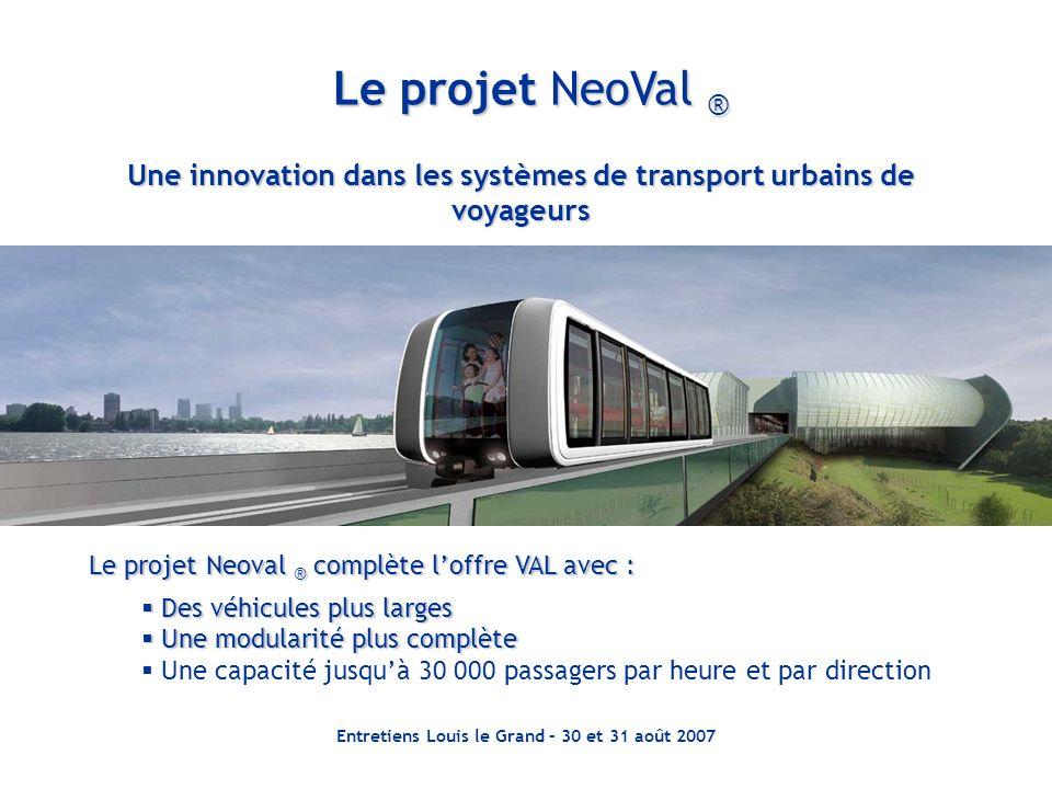 Le projet NeoVal ® Une innovation dans les systèmes de transport urbains de voyageurs.