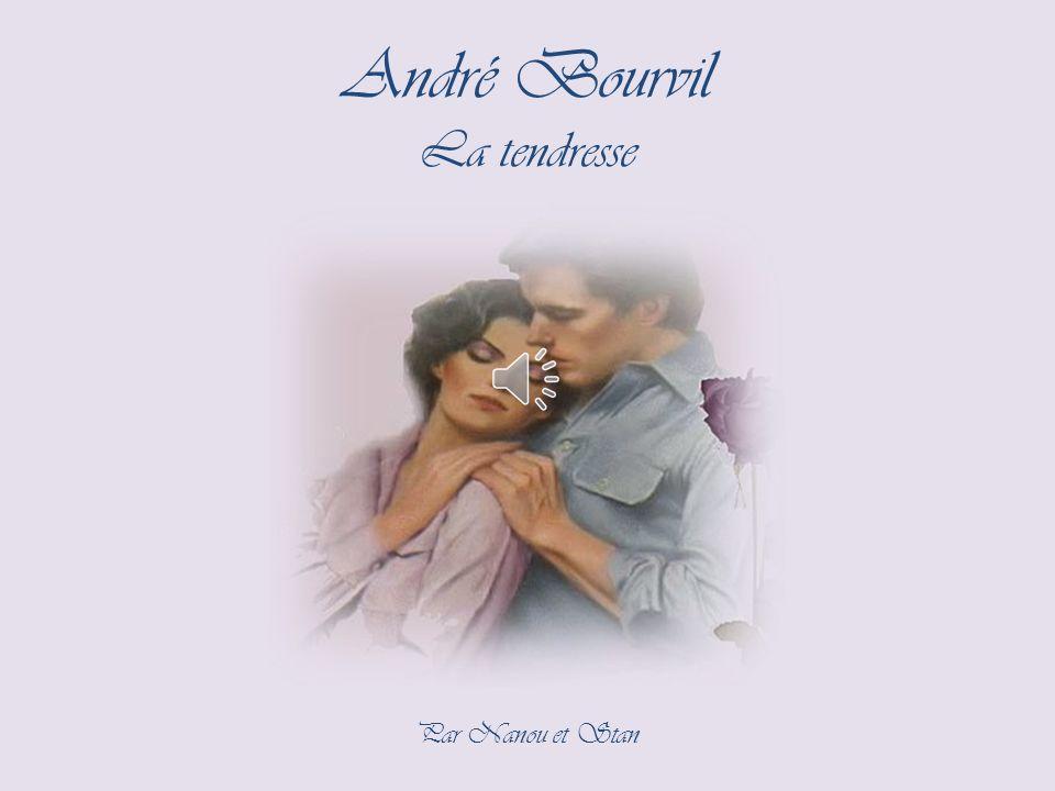 André Bourvil La tendresse Par Nanou et Stan