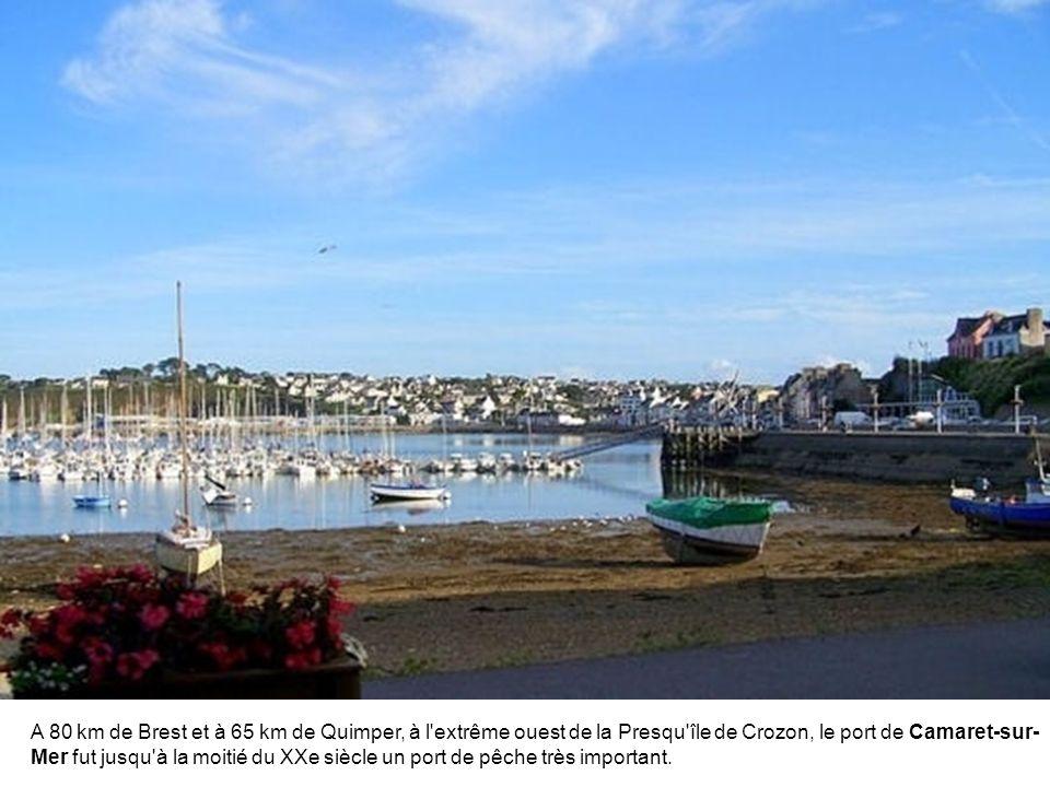 A 80 km de Brest et à 65 km de Quimper, à l extrême ouest de la Presqu île de Crozon, le port de Camaret-sur-Mer fut jusqu à la moitié du XXe siècle un port de pêche très important.