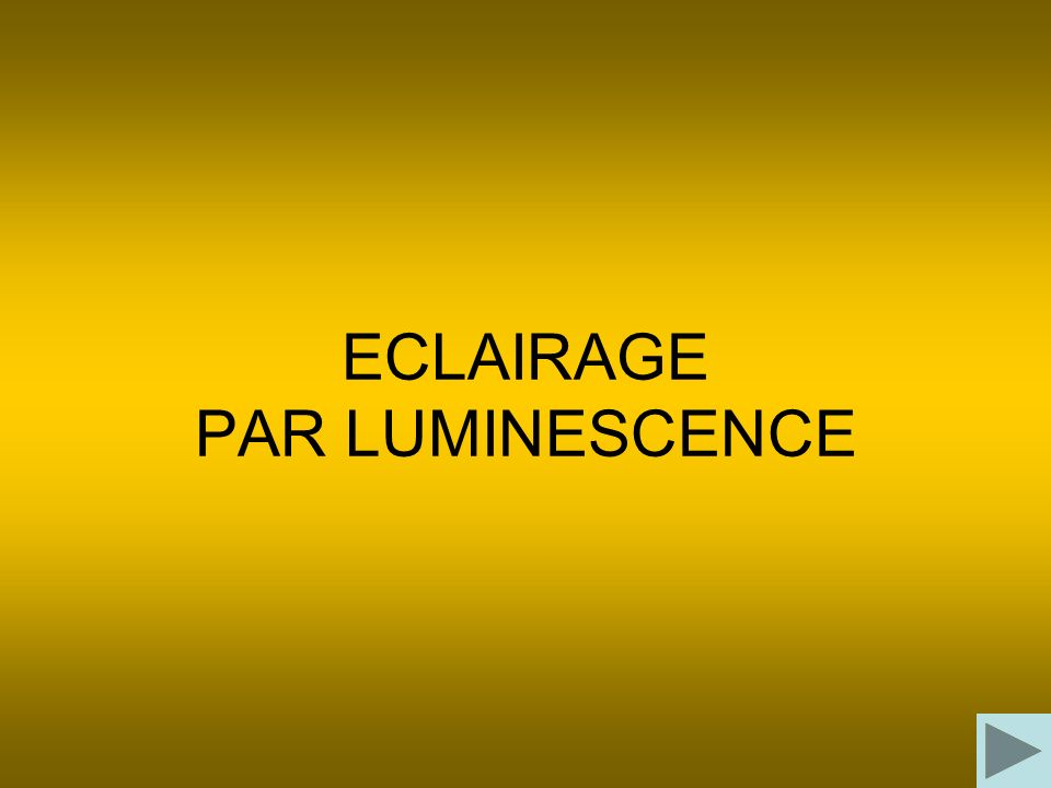 ECLAIRAGE PAR LUMINESCENCE