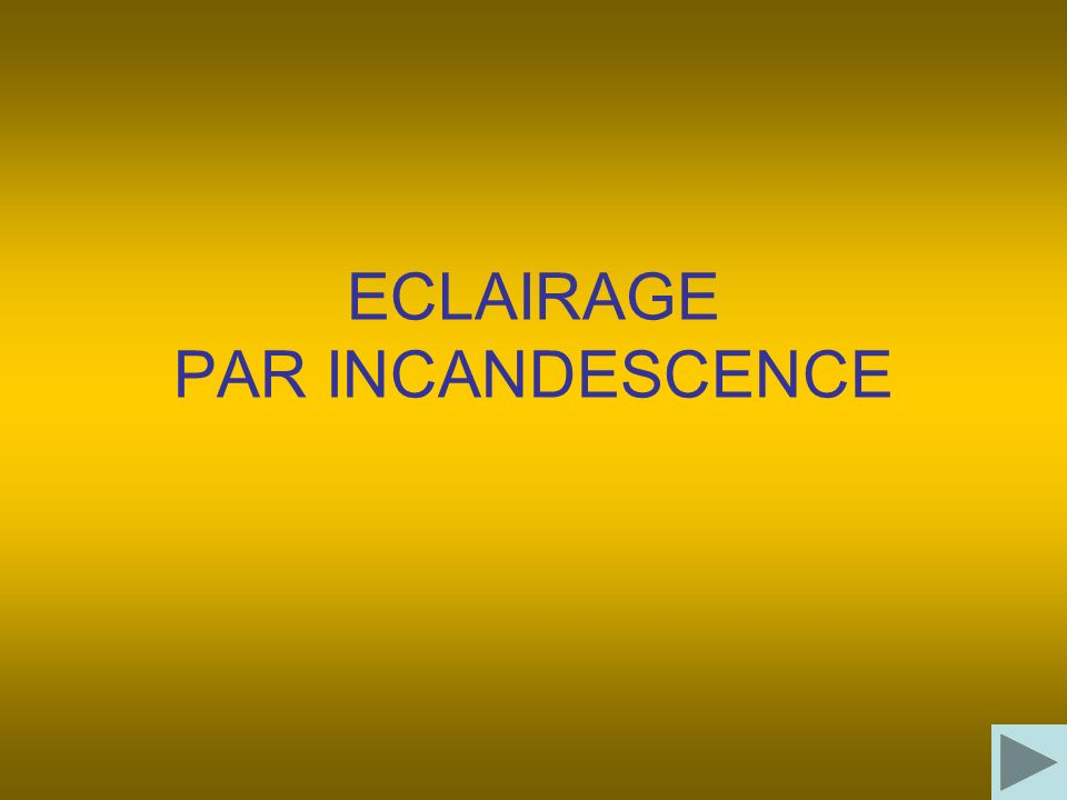 ECLAIRAGE PAR INCANDESCENCE
