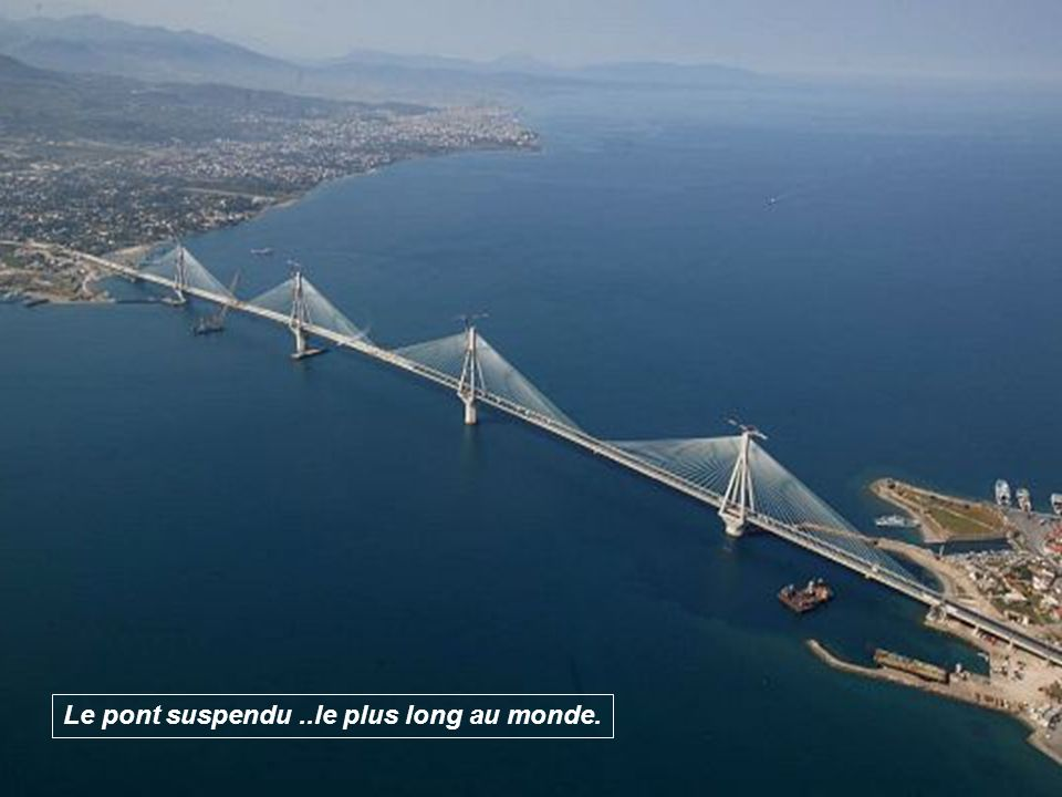 Le pont suspendu ..le plus long au monde.