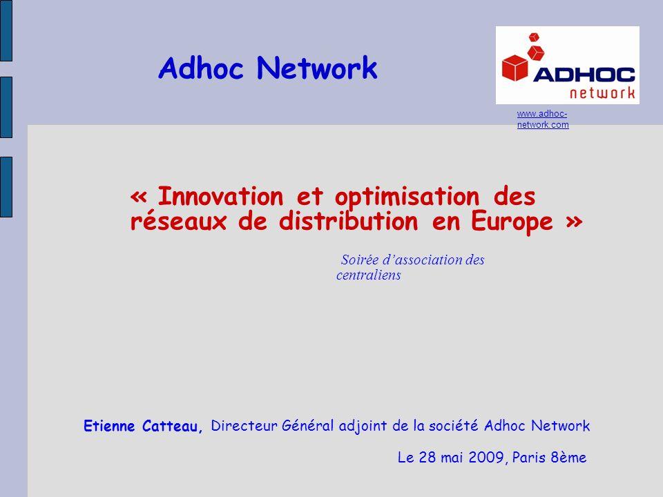 Adhoc Network www.adhoc-network.com. « Innovation et optimisation des réseaux de distribution en Europe »
