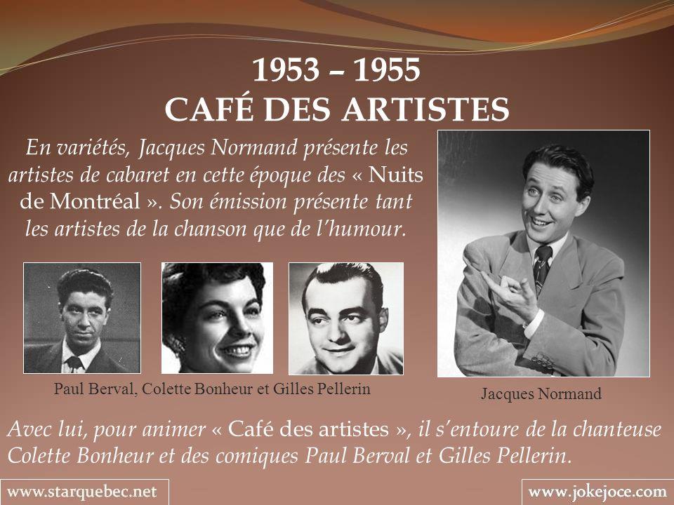 Paul Berval, Colette Bonheur et Gilles Pellerin