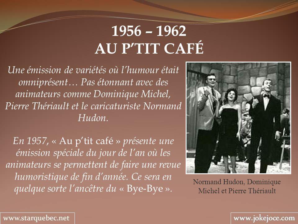 Normand Hudon, Dominique Michel et Pierre Thériault