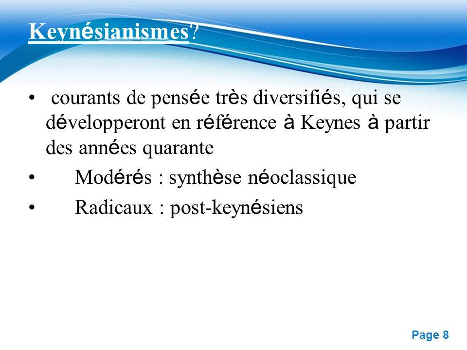 Keynésianismes courants de pensée très diversifiés, qui se développeront en référence à Keynes à partir des années quarante.