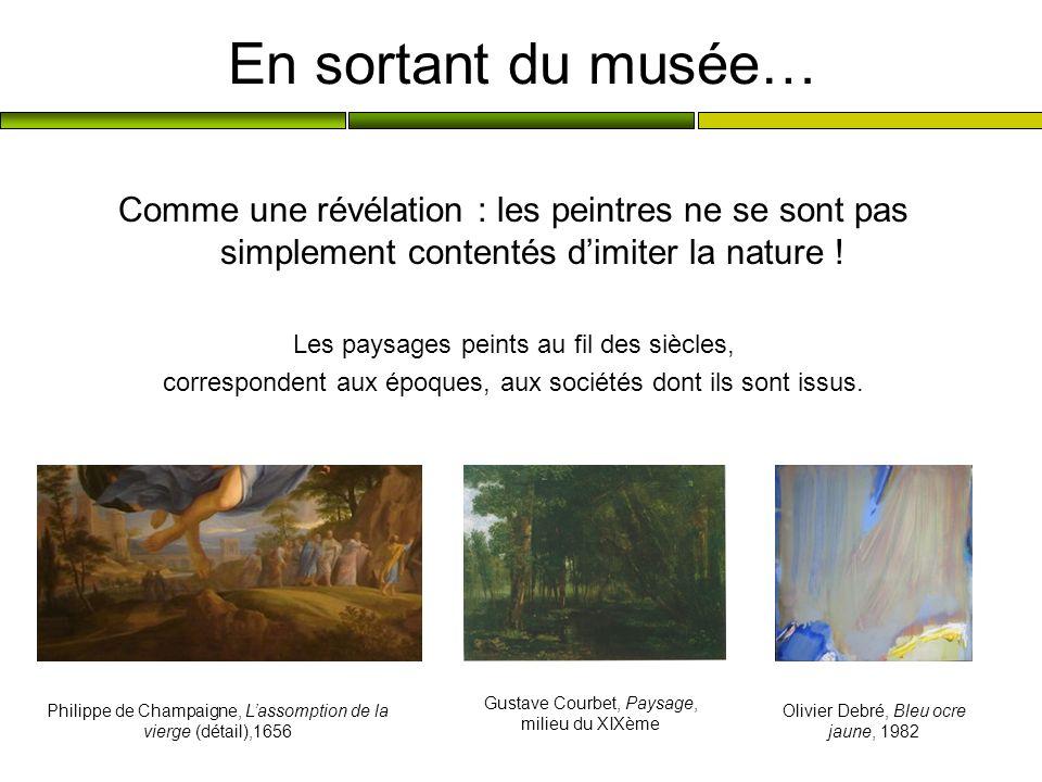 En sortant du musée… Comme une révélation : les peintres ne se sont pas simplement contentés d'imiter la nature !