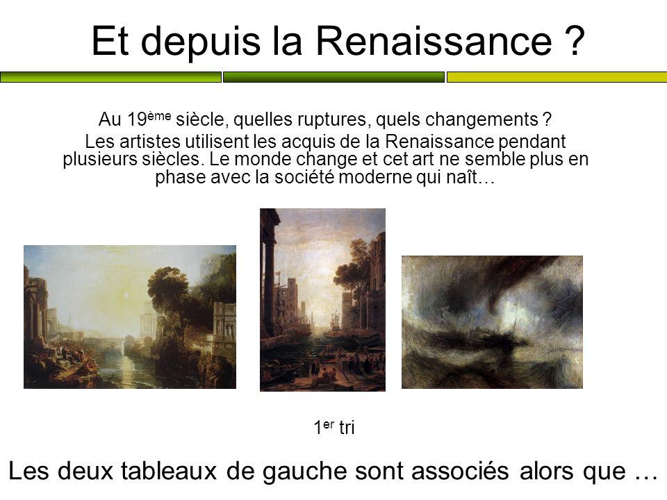 Et depuis la Renaissance